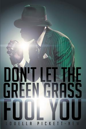 Don t Let the Green Grass Fool You  A Memoir about the Legendary Soul Singer Wilson Pickett PDF