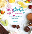 Crazy Healthy With 4 Ingredients Book PDF