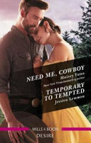 Need Me  Cowboy Temporary to Tempted Book