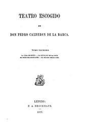 Teatro escogido de Don Pedro Calderon de La Barca...
