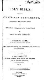 The Holy Bible: Containing the Old and New Testaments, According to the Authorised Version; with Explanatory Notes, Practical Observations, and Copious Marginal References, Volume 1
