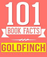 The Goldfinch - 101 Amazingly True Facts You Didn't Know