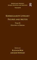 Volume 16  Tome II  Kierkegaard s Literary Figures and Motifs PDF