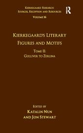 Volume 16, Tome II: Kierkegaard's Literary Figures and Motifs: Gulliver to Zerlina