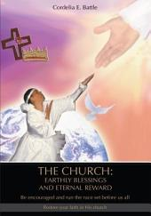 THE CHURCH: EARTHLY BLESSINGS AND ETERNAL REWARD: Be encouraged and run the race set before us all