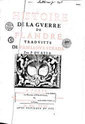 Histoire de la guerre de Flandre traduitte de Famianus Strada par P. du Ryer