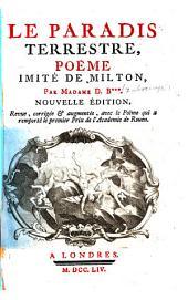 Le paradis terrestre, poëme imité de Milton, par Madame D. B.*** [i.e. M. A. Fiquet du Boccage]. Nouvelle édition revue, corrigée & augmentée, avec le poëme qui'a remporté le premier prix de l'Acadenie de Rouen