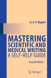 Mastering Scientific and Medical Writing: A Self-help Guide, Edition 2