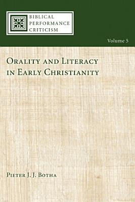 Orality and Literacy in Early Christianity PDF
