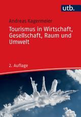 Tourismus in Wirtschaft  Gesellschaft  Raum und Umwelt PDF