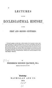 Lectures on the Ecclesiastical History of the First and Second Centuries