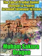 The Tale of Prophet Daniel (Daniyal) & Prophet Jeremiah (Aramaya) In Islam