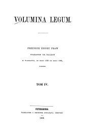 Volumina legum: Przedruk Zbioru praw staraniem XX. pijarów w Warszawie od roku 1732 do roku [1793], Tom 4