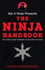 Ask a Ninja Presents The Ninja Handbook