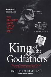 King of the Godfathers: Big Joey Massino and the Fall of the Bonanno Crime Family