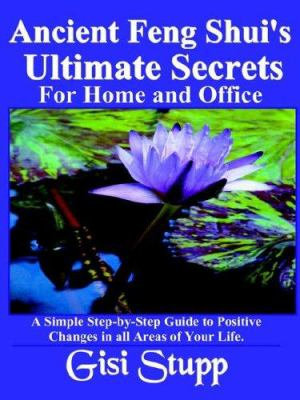 Ancient Feng Shui s Ultimate Secrets for Home and Office