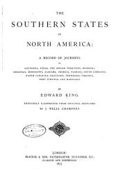 The Southern States of North America: A Record of Journeys in Louisiana, Texas, the Indian Territory, Missouri, Arkansas, Mississippi, Alabama, Georgia, Florida, South Carolina, North Carolina, Kentucky, Tennessee, Virginia, West Virginia and Maryland