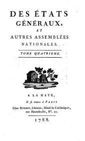 Des états généraux, et autres assemblées nationales: Volume4