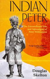 Indian Peter: The Extraordinary Life and Adventures of Peter Williamson