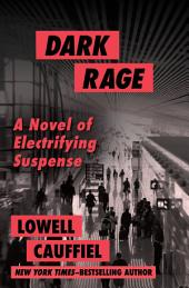 Dark Rage: A Novel of Electrifying Suspense