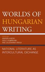 Worlds of Hungarian Writing