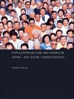 Population Decline and Ageing in Japan   The Social Consequences PDF