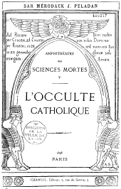 Amphithéatre des sciences mortes: l'occulte catholique