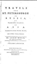 A journey from St. Petersburgh to Pekin (continued) Journal of the residence of Mr. De Lange, agent of His Imperial Majesty of all the Russias, Peter the First, at the court of Pekin, during the years 1721 and 1722. Translated from the French. Journey to Derbent in Persia, with the army of Russia commanded by His Imperial Majesty Peter the First, in the year MDCCXXII. Journey from St. Petersburgh to Constantinople, and thence back to St. Petersburgh, in part of the years 1737 and 1738, undertaken at the instances of Count Osterman, chancellor of Russia, and of Mr. Rondeau, minister from Great Britain at the court of St. Petersburgh