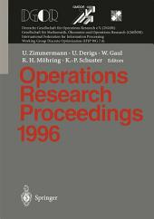 Operations Research Proceedings 1996: Selected Papers of the Symposium on Operations Research (SOR 96), Braunschweig, September 3 - 6, 1996