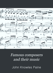 Famous composers and their music: Extra illustrated edition of 1901