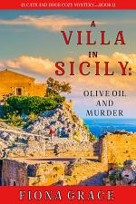 A Villa in Sicily: Olive Oil and Murder (A Cats and Dogs Cozy Mystery—Book 1)