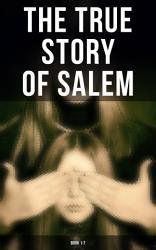 The True Story of Salem  Book 1 7 PDF