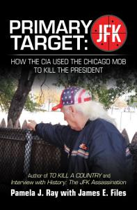 Primary Target  Jfk     How the Cia Used the Chicago Mob to Kill the President PDF