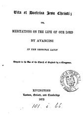 Vita et doctrina Jesu Christi; or, Meditations on the life of our Lord, in Lat., adapted to the use of the Church of England by a clergyman