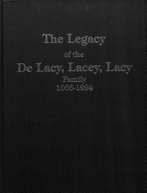 The Legacy of the de Lacy  Lacey  Lacy Family  1066 1994 PDF