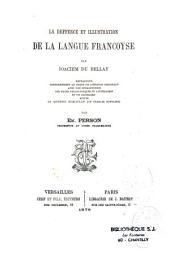 La Defense et illustration de la langue française: reproduite conformément au texte de l'édition originale