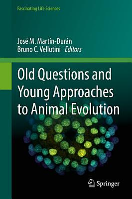 Old Questions and Young Approaches to Animal Evolution