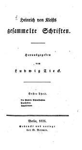 Heinrich von Kleists gesammelte Schriften: ¬Die Familie Schroffenstein. Penthesilea. Amphitryon, Volume 1