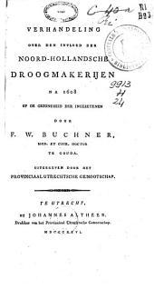 Verhandeling ter beantwoording der vrage over den invloed der Noord-Hollandsche droogmakerijen, na 1608, op de gezondheid der ingezetenen