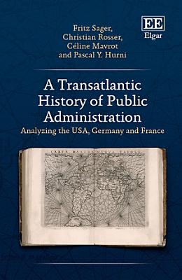 A Transatlantic History of Public Administration