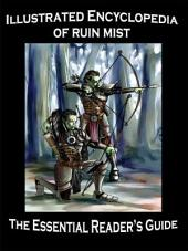Illustrated Encyclopedia of Ruin Mist: The Essential Reader's Guide