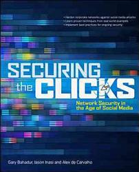 Securing the Clicks Network Security in the Age of Social Media PDF