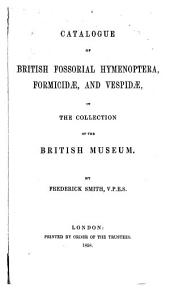 Catalogue of British Fossorial Hymenoptera, Formicidae, and Vespidae in the Collection of the British Museum
