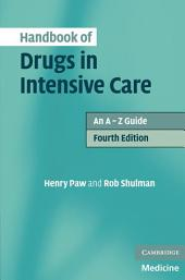Handbook of Drugs in Intensive Care: An A–Z Guide, Edition 4