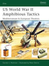 US World War II Amphibious Tactics: Mediterranean & European Theaters