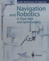 Navigation and Robotics in Total Joint and Spine Surgery PDF