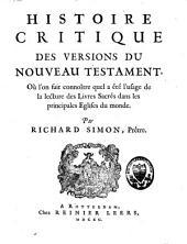 Histoire critique des versions du Nouveau Testament: où l'on fait connaître quel a été l'usage de la lecture des livres sacrés dans les principales Eglises du monde