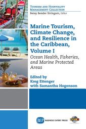 Marine Tourism, Climate Change, and Resiliency in the Caribbean, Volume I: Ocean Health, Fisheries, and Marine Protected Areas