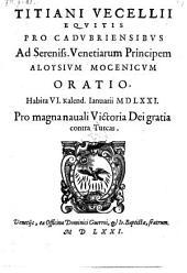Pro Cadubriensibus ad Venetiarum principem Aloysium Mocenicum oratio, habita 1571. Pro magna navali victoria Dei gratia contra Turcas. - Venetiis, Dominicus Guerrus 1571