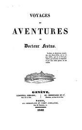 Voyages et aventures du docteur Festus: Volume1